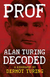 Cover of Prof: Alan Turing Decoded