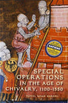 Cover of Special Operations in the Age of Chivalry, 1100 - 1550