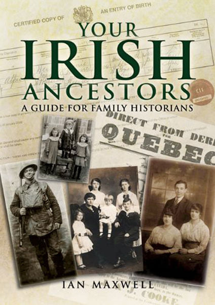 Your Irish Ancestors: A Guide For Family Historians