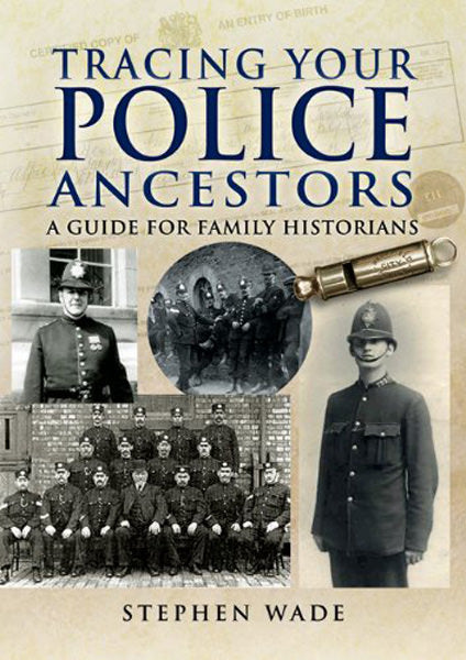 Tracing Your Police Ancestors: A Guide for Family Historians