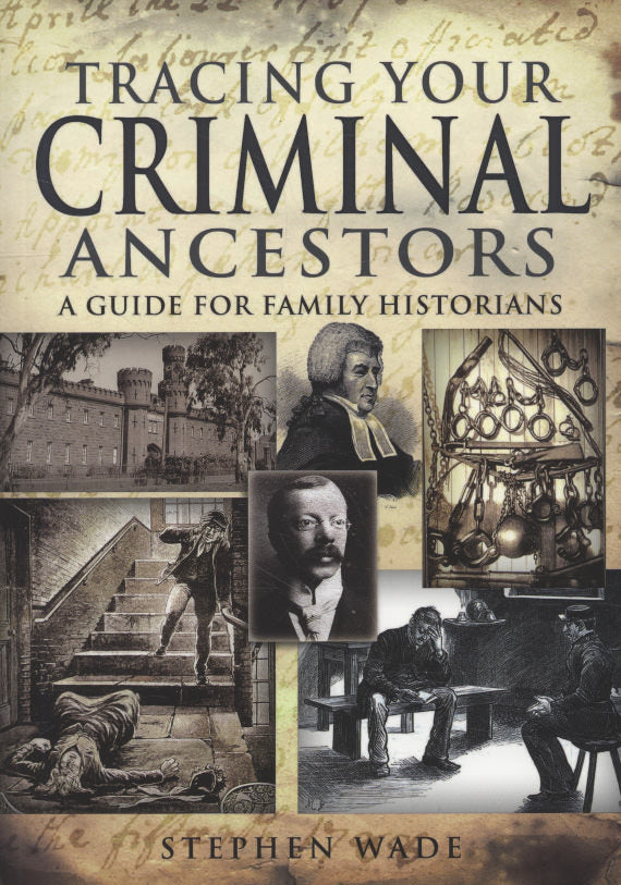 Cover of Tracing Your Criminal Ancestors: A Guide for Family Historians