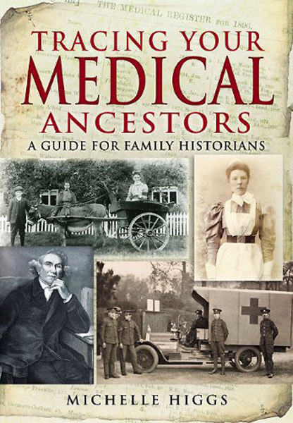 Cover of Tracing Your Medical Ancestors: A Guide for Family Historians