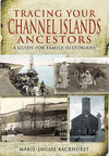 Cover of Tracing Your Channel Island Ancestors: A Guide for Family Historians
