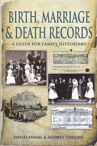 Birth, Marriage & Death Records: A Guide for Family Historians