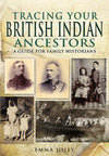 Cover of Tracing Your British Indian Ancestors: A Guide for Family Historians