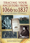 Cover of Tracing Your Ancestors from 1066 to 1837: A Guide for Family Historians