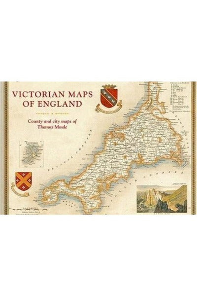 Victorian Maps of England : The county and city maps of Thomas Moule