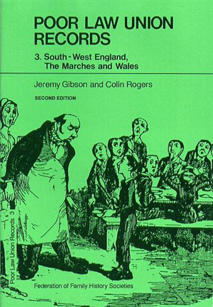Poor Law Union Records Part 3: South-West England, The Marches and Wales