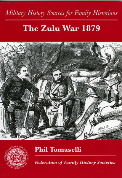 The Zulu War 1879: Military History Sources for Family Historians