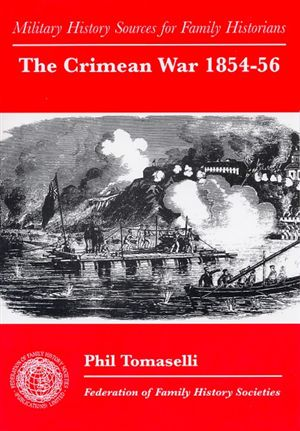 The Crimean War 1854-56: Military History Sources for Family Historians