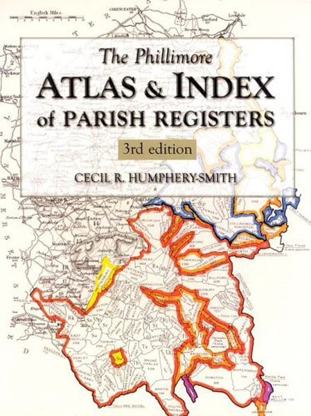 The Phillimore Atlas & Index of Parish Registers: 3rd Edition