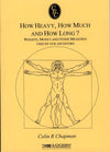 Cover of How Heavy, How Much and How Long? Weights, Money and Other Measures Used by our Ancestors