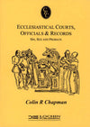 Cover of Ecclesiastical Courts Officials & Records: Sin, Sex and Probate