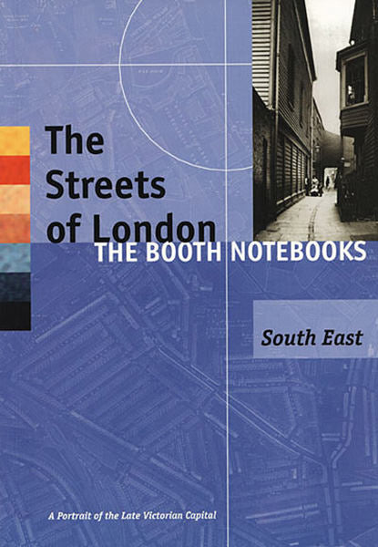The Streets of London: The Booth Notebooks: South East