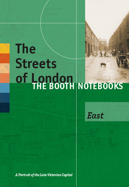 The Streets of London: The Booth Notebooks: East