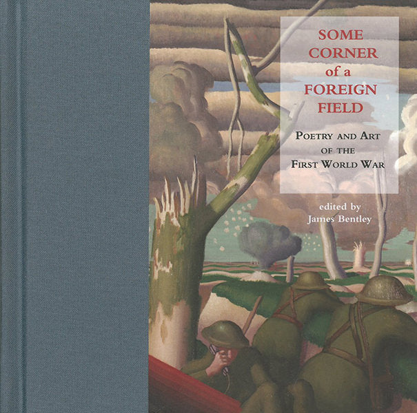 Cover of Some Corner of a Foreign Field: Poetry and Art of The First World War