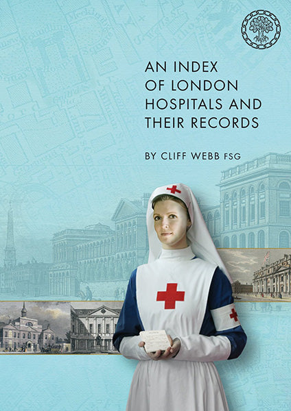 Cover of An Index of London Hospitals and Their Records