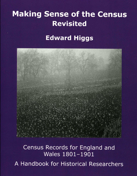 Making Sense of the Census Revisited: Census Records for England and Wales, 1801-1901: A Handbook for Historical Researchers