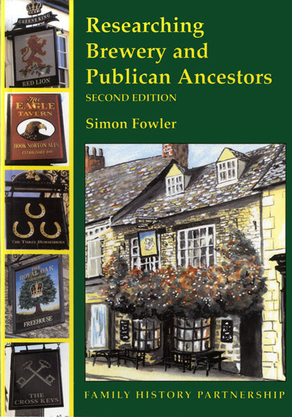 Researching Brewery and Publican Ancestors : 2nd Edition