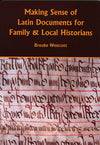 Cover of Making Sense of Latin Documents for Family & Local Historians