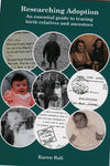 Researching Adoption: An Essential Guide To Tracing Birth Relatives and Ancestors