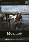Cover of My Ancestor was a Mormon: A Guide to Sources for Family Historians