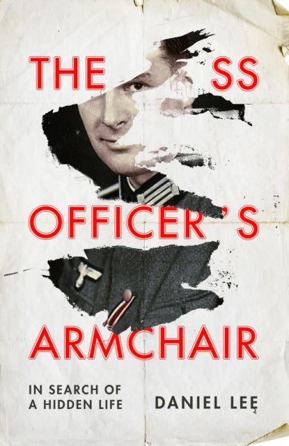 The SS Officer's Armchair : In Search of a Hidden Life