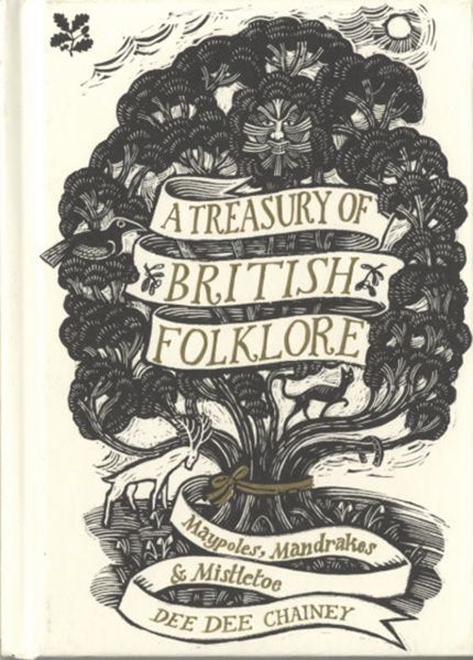 A Treasury of British Folklore: Maypoles, Mandrakes and Mistletoe