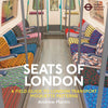 Cover of Seats of London: A Field Guide to London Transport Moquette Patterns
