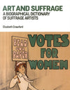 Art and Suffrage: A Biographical Dictionary of Suffrage Artists