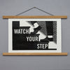 Framed Watch Your Step Print