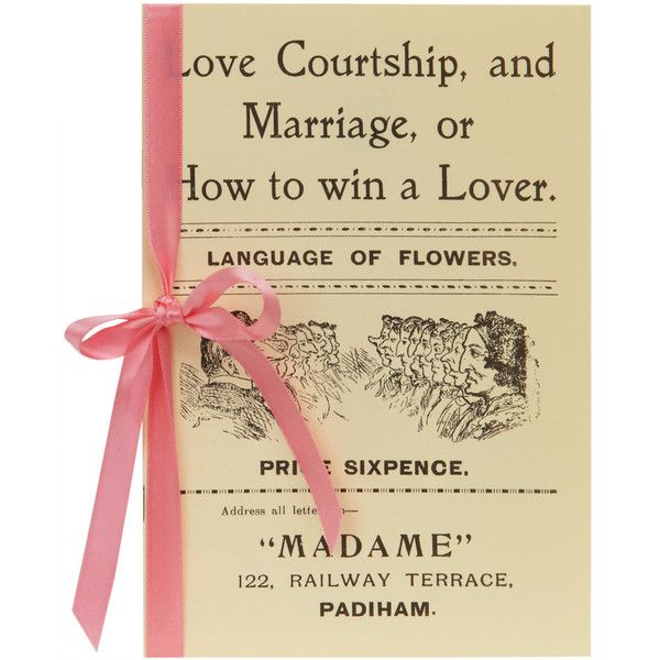 Love, Courtship And Marriage : Or How To Win A Lover
