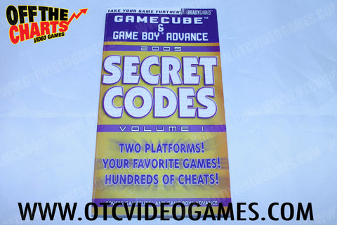 Gamecube and Game Boy Advance Secret Codes 2005 Vol. 1 Strategy Guide Strategy Guide Off the Charts