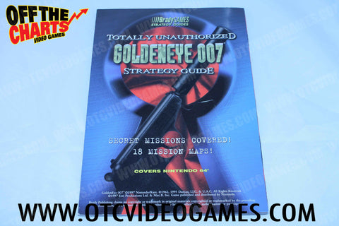 Totally Unauthorized Goldeneye 007 Strategy Guide - Off the Charts Video Games