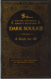 Dark Souls 3 A Guide for All Playstation 3 Strategy Guide Off the Charts
