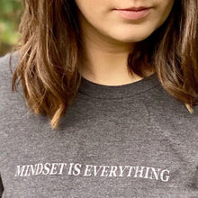 Load image into Gallery viewer, Mindset Is Everything Tee