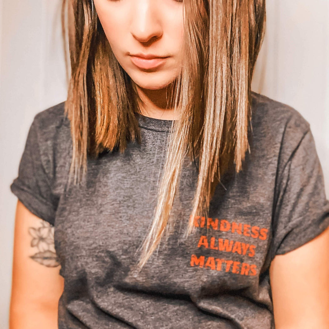 Kindness Always Matters Tee