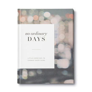 No Ordinary Days - Little Exercises to Change Everything Book
