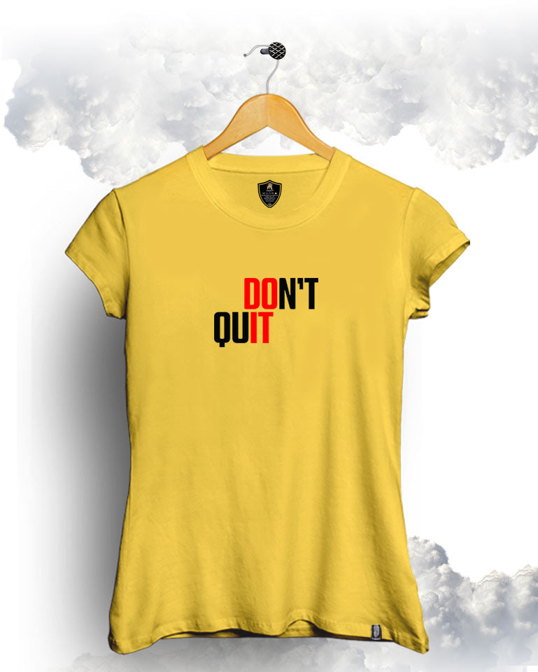 Don't Quit  Female Tee