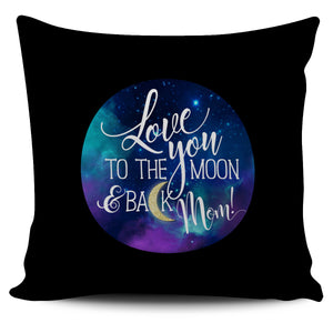 Love You To The Moon Pillowcase