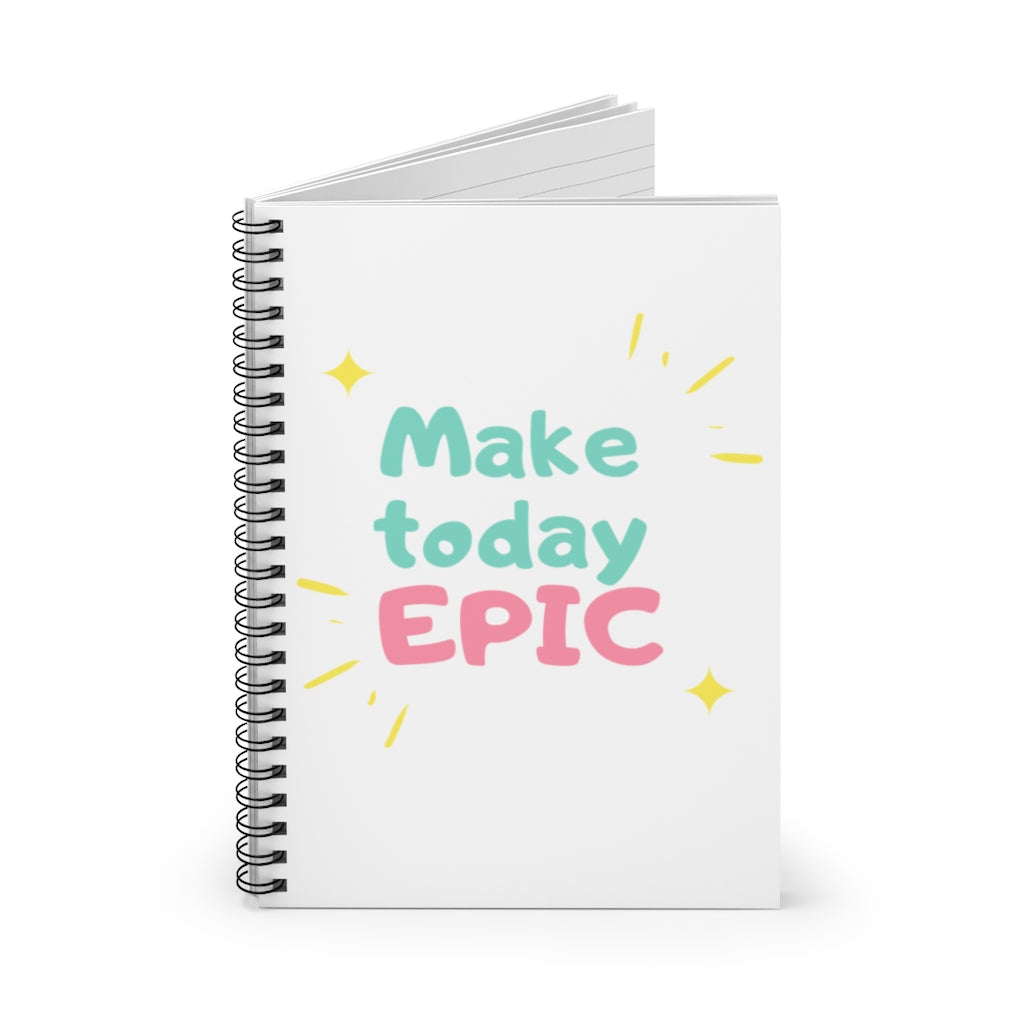 Make Today Epic-Spiral Notebook - Ruled Line