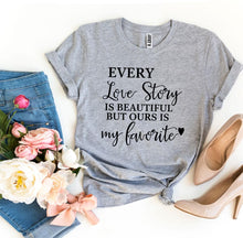 Load image into Gallery viewer, Every Love Story Is Beautiful T-shirt