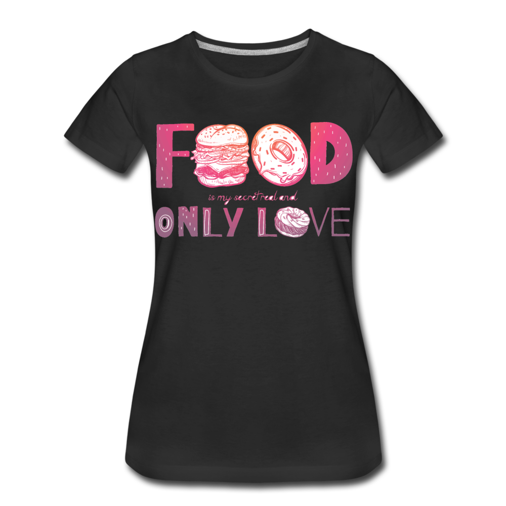 Food Is My-Women's Premium T-Shirt - black