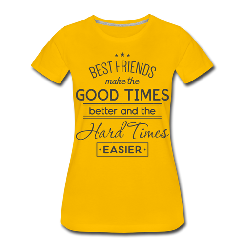 Best Friends Make -Women's Premium T-Shirt - sun yellow