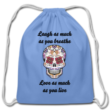 Load image into Gallery viewer, Laugh As Much-Cotton Drawstring Bag - carolina blue