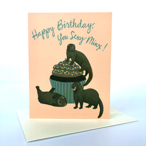 Happy Birthday, You Sexy Minx Card