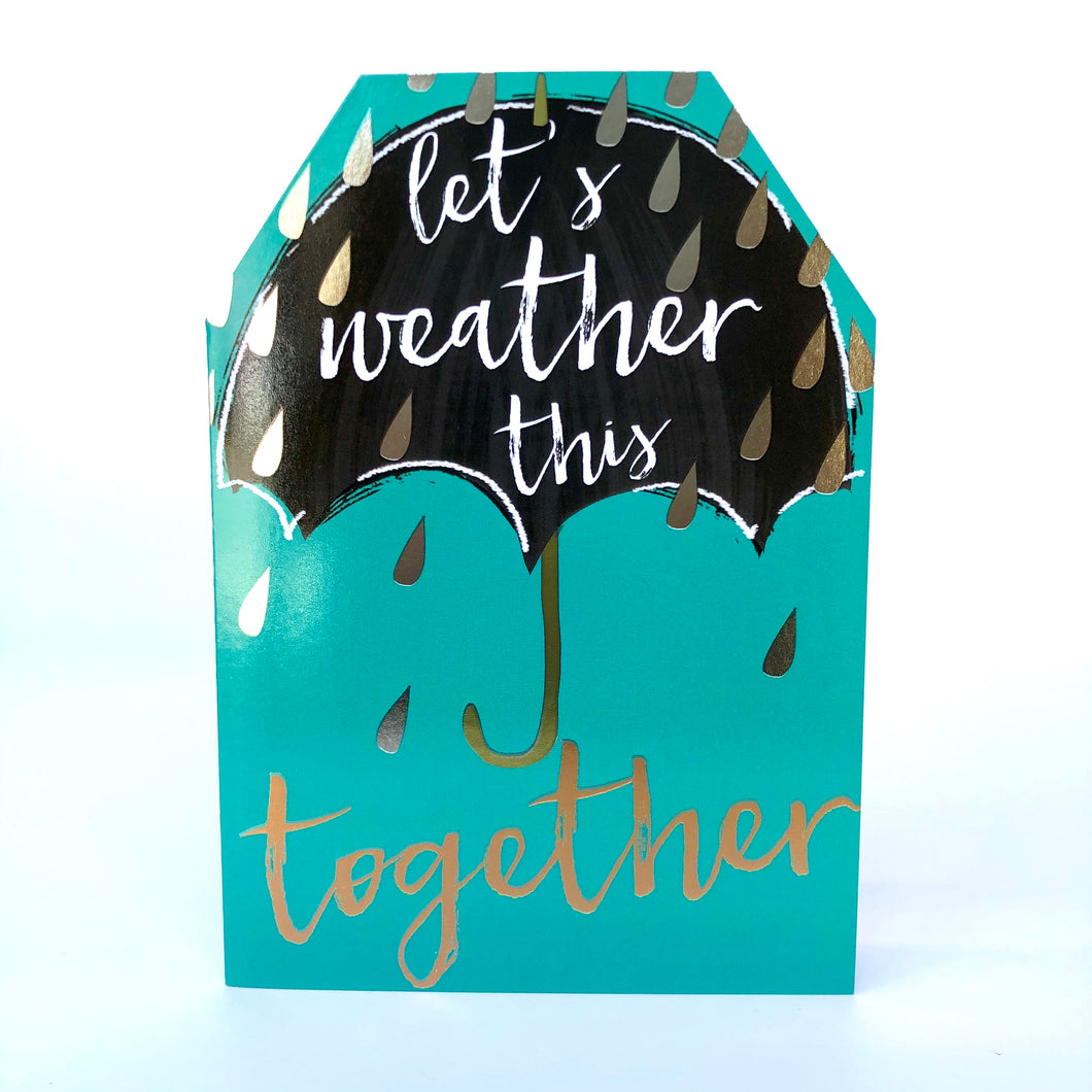 Let's Weather This Together Card
