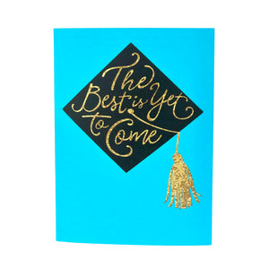 The Best Is Yet To Come Graduation Card