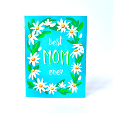 Load image into Gallery viewer, Best Mom Ever Daisy Card