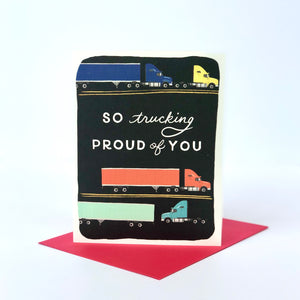 So Trucking Proud Of You Congratulations Card